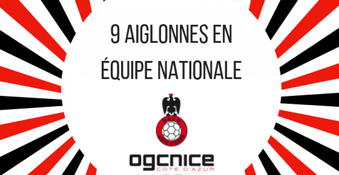 Trêve internationale : 9 Aiglonnes en équipe nationale !